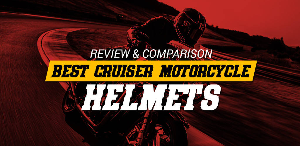 Best Cruiser Motorcycle Helmets (Reviews and Comparison)
